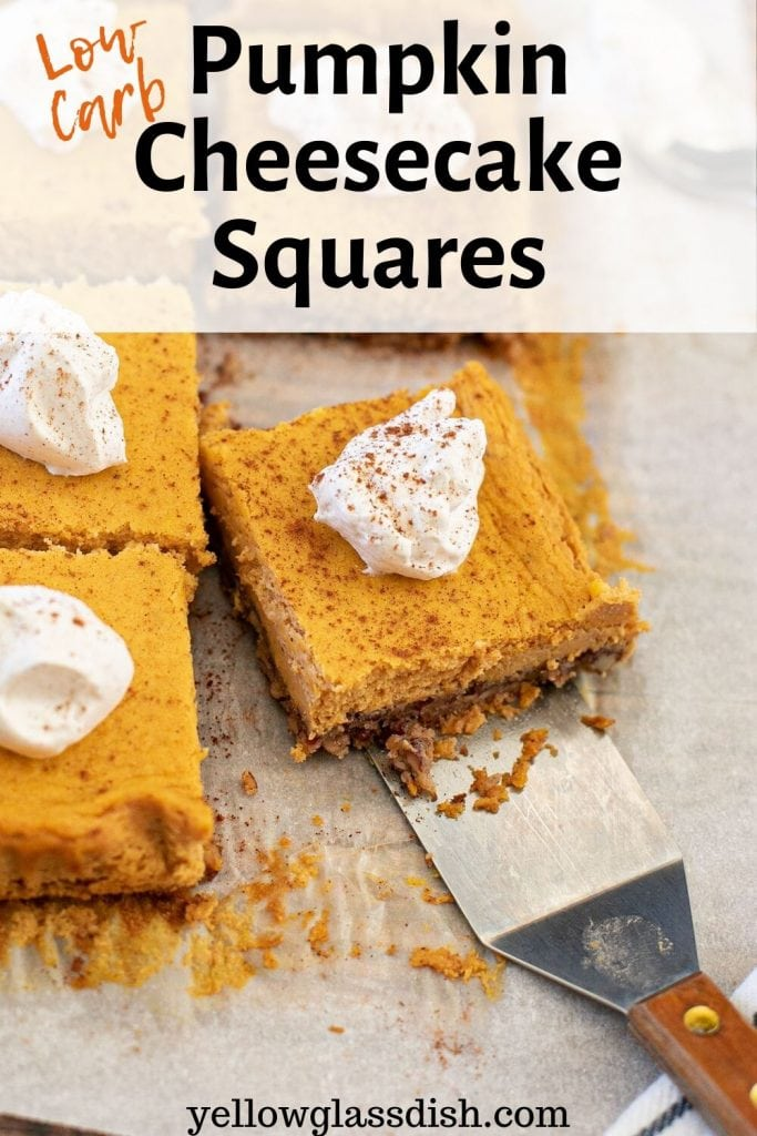 Easy Low Carb Pumpkin Cheesecake squares - an awesome keto fall dessert with pumpkin spice #lowcarb #keto #recipe #cheesecake #ketorecipes #yellowglassdish
